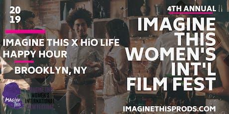 Imagine This Women's Film Fest  X HiO Life Presents: Filmmaker Happy Hour tickets