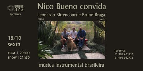 Nico Bueno convida: Leonardo Bittencourt e Bruno Braga ingressos