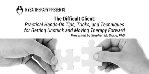 Treating the Difficult Client - A Nysa Therapy Seminar