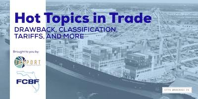 Hot Topics in Trade: Drawback, Tariffs, and more!