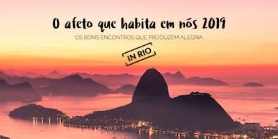 O afeto que habita em nós : Os bons encontros que produzem alegria (IN RIO)