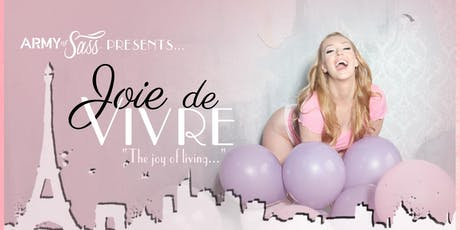 Army of Sass Calgary presents JOIE DE VIVRE tickets
