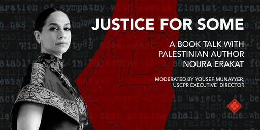 Book Talk: Justice for Some with Noura Erakat