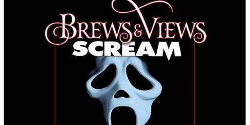 Brews & Views: Scream