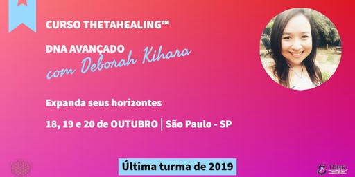 Curso Thetahealing® DNA Avançado com Deborah Kihara 18, 19 e 20 de Outubro de 2019