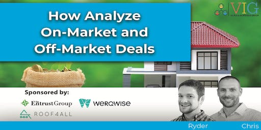 How to Analyze On-Market and Off-Market Deals