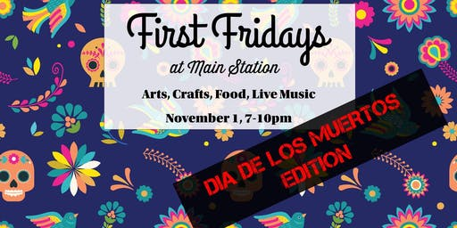First Fridays at Main Station!