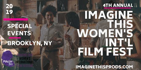 4th Annual Imagine This Women's International Film Festival  SPECIAL EVENTS tickets