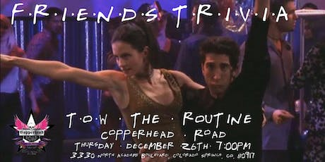 """Friends Trivia """"TOW The Routine"""" at Copperhead Road tickets"""