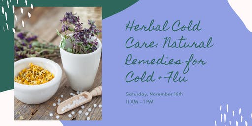 Herbal Cold Care: Natural Remedies for Cold + Flu Season