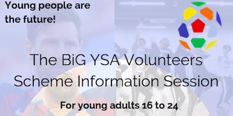 BiG YSA Volunteers Scheme Information Session tickets