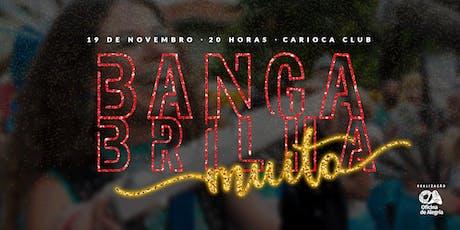 Banga Brilha Muito - Véspera de Feriado ingressos