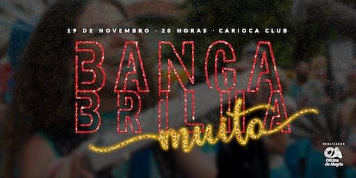 Banga Brilha Muito - Véspera de Feriado