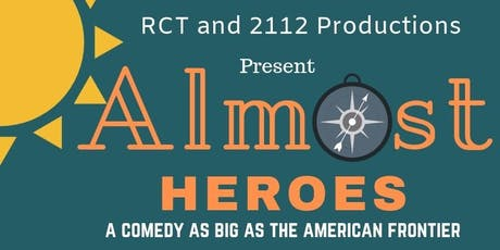 Almost Heroes (Opening Night) tickets