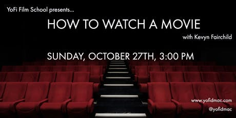 YoFi Film School presents: How To Watch A Movie tickets