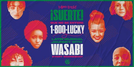 !SUERTE! Que No Se Entere LATIN MUSICAL JOURNEY with DJ WASABI tickets