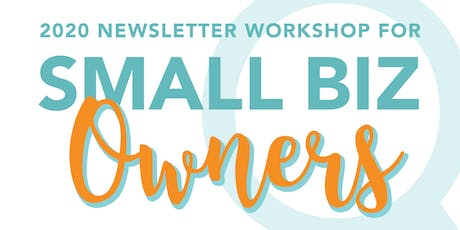 2020 newsletter workshop for small biz owners tickets