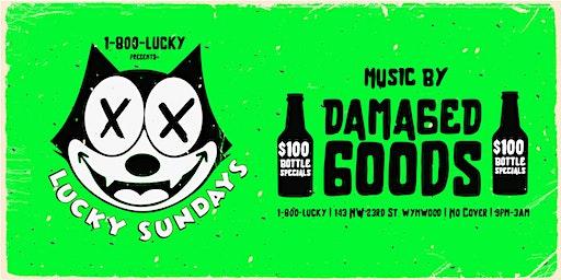 LUCKY SUNDAYS with DAMAGED GOODS & A-TRAIN