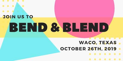Bend & Blend