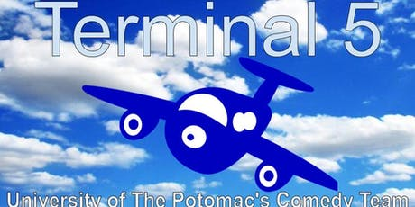 Terminal 5: University of the Potomac's Comedy Team tickets
