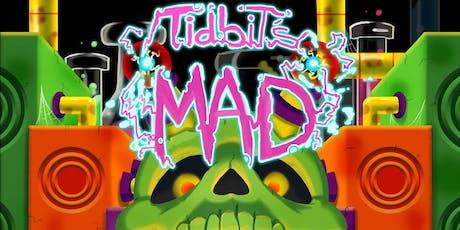 TidbiT's M.A.D. Halloween tickets