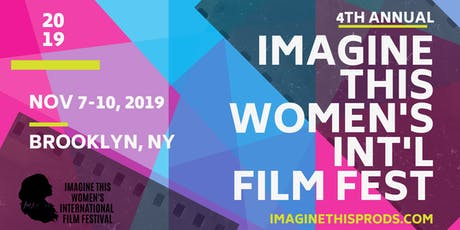 IMAGINE THIS WOMEN'S INTERNATIONAL FILM FEST OPENING NIGHT FILM  + PARTY tickets