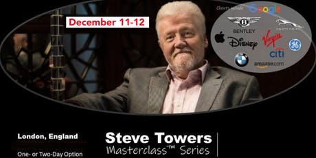 STEVE TOWERS MASTERCLASS Series -  LONDON, ENGLAND- 1 or 2 days tickets