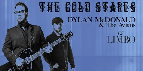 DYLAN McDONALD & THE AVIANS, THE COLD STARES, OF LIMBO tickets