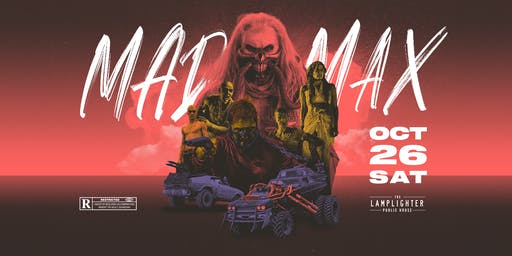 Mad Max Halloween  at The Lamplighter