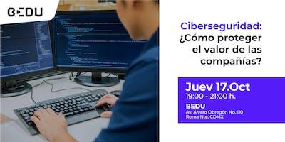 Ciberseguridad: ¿Cómo proteger el valor de tu compañía?