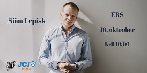 """Siim Lepisk - """"Parimad ebaõnnestumised startupidega - kas Sina oled targem?"""""""
