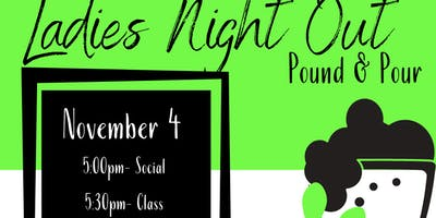 Ladies Night Out- Pound and Pour