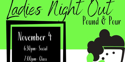 Ladies Night Out- Pound & Pour