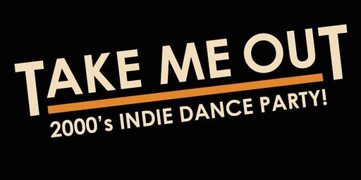 Take Me Out: 2000s Dance Party
