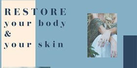 Restore Your Body & Your Skin