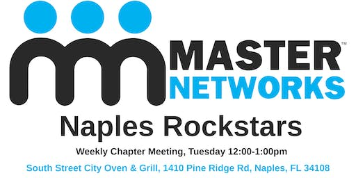Master Networks -Naples Rockstars Weekly Chapter Meeting