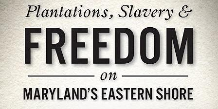 The Lockhouse Museum's Shank Lecture Series presents: Plantations, Slavery & Freedom on Maryland's Eastern Shore