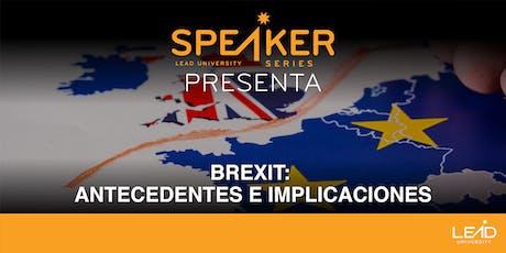 Speaker Series - Brexit: Antecedentes e Implicaciones boletos