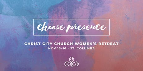 Women's Retreat: Choose Presence tickets