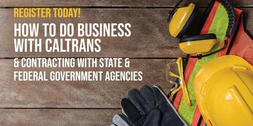 Contracting with Caltrans and other State and Federal Government Agencies