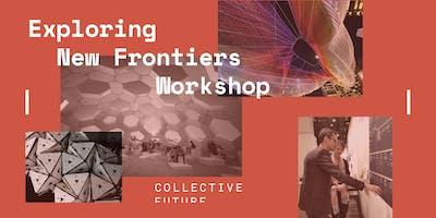 Exploring New Frontiers, 2-day Workshop