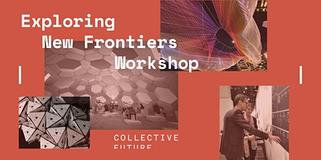 Exploring New Frontiers, 2-day Workshop tickets