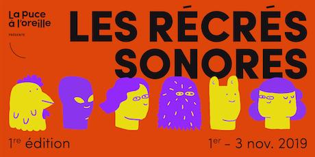 LES RÉCRÉS SONORES tickets