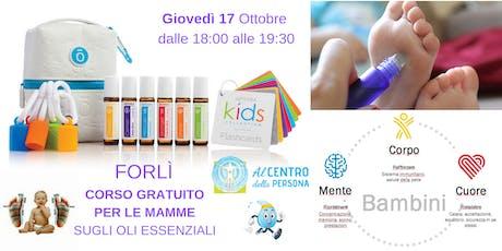 Forlì corso gratuito per le MAMME sugli Oli Essenziali dōTERRA biglietti
