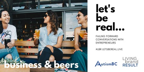 let's be real (#LBR) business & beers tickets