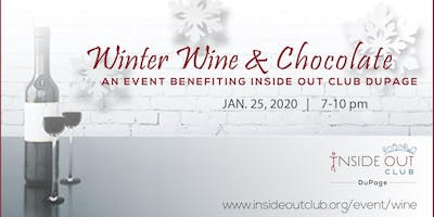 Winter Wine & Chocolate Benefiting Inside Out Club DuPage