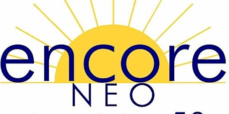 """EncoreNEO """"Age 50-plus Career Transition"""" Speaker Series & Discussion Group tickets"""