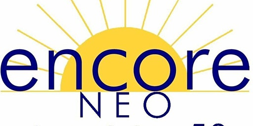 """EncoreNEO """"Age 50-plus Career Transition"""" Speaker Series & Discussion Group"""