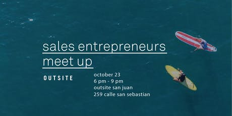 Sales Entrepreneurs Meet Up / San Juan tickets