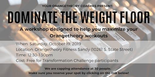 Dominate the Weight Floor